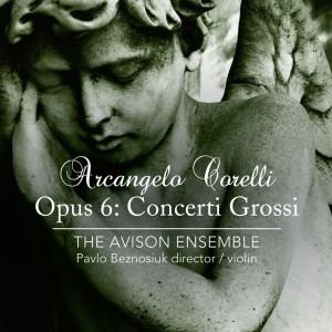 Arcangelo Corelli Concerti Grossi Avison Ensemble Pavlo Beznosiuk - Cover